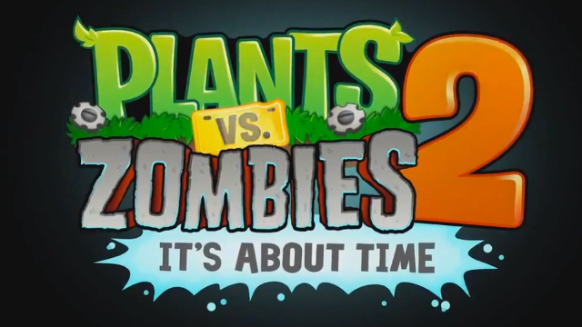 Plants vs. Zombies 2!